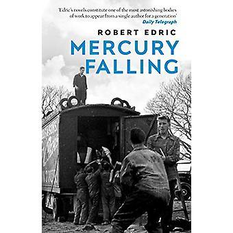 Mercury Falling by Robert Edric - 9781784160357 Book