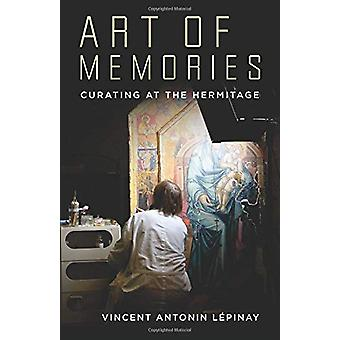 Art of Memories - Curating at the Hermitage by Vincent Antonin Lepinay