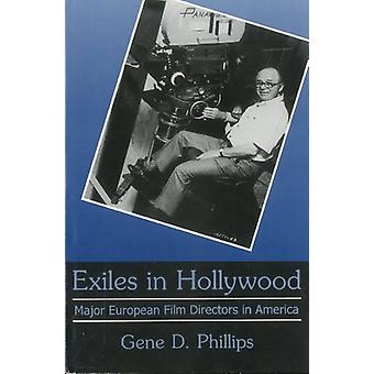 Exiles In Hollywood - Major European Film Directors in America by Gene