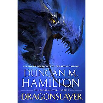 Dragonslayer by Duncan M. Hamilton - 9781250306739 Book