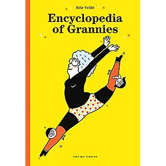 Encyclopedia of Grannies by Eric Veille - 9781776572434 Book