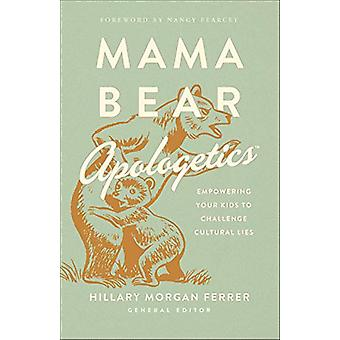 Mama Bear Apologetics (TM) - Empowering Your Kids to Challenge Cultura