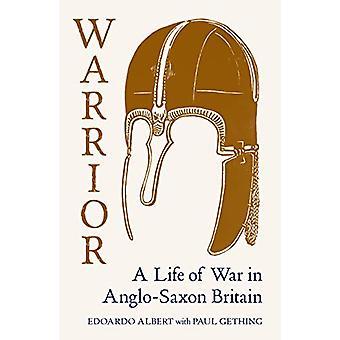 Warrior - Una vita di guerra nella Gran Bretagna anglosassone di Edoardo Albert - 978