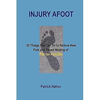 Blessure te voet: 30 dingen die je doen om pijn in de hiel en snelheid genezing van fasciitis Plantar verlichten