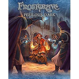 Frostgrave - Perilous Dark by Joseph A. McCullough - 9781472834591 Book