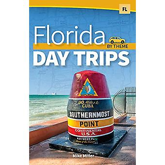 Florida Day Trips by Theme by Mike Miller - 9781591939139 Book