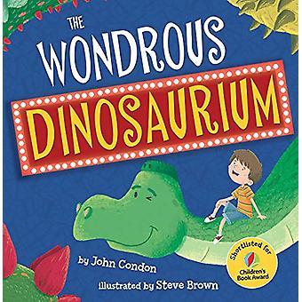 The Wondrous Dinosaurium by John Condon - 9781848864856 Book