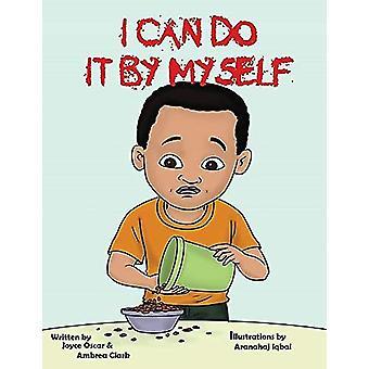 I Can Do it by Myself by Joyce Oscar - 9780983927082 Book
