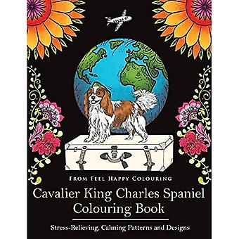 Cavalier King Charles Spaniel Colouring Book: Fun� Cavalier King Charles Spaniel Coloring Book for Adults and Kids 10+