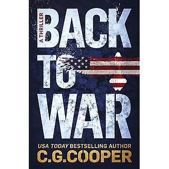 Back to War  Book 1 of the Corps Justice series by C G Cooper