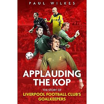 Applauding The Kop by Wilkes & Paul