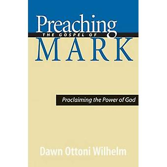 Markuksen evankeliumin saarnaaminen - Jumalan voiman julistaminen Dawn Ot:n kautta