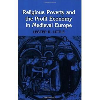 Religious Poverty and the Profit Economy in Medieval Europe by Lester