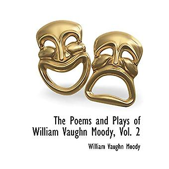 The Poems and Plays of William Vaughn Moody - Vol. 2 by William Vaugh
