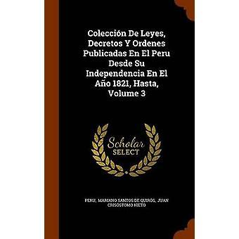 Coleccion de Leyes - Decretos y Ordenes Publicadas En El Peru Desde S