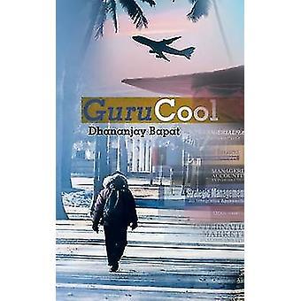 Gurucool by Dhananjay Bapat - 9781482839036 Book