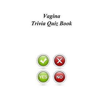 Vagina Trivia Quiz Book by Trivia Quiz Book - 9781494324346 Book