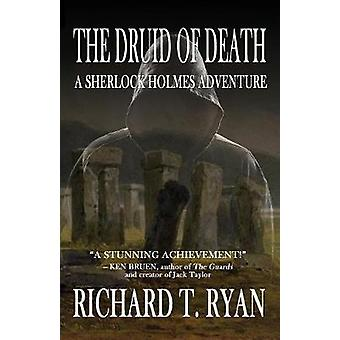 The Druid of Death - A Sherlock Holmes Adventure by Richard T Ryan -