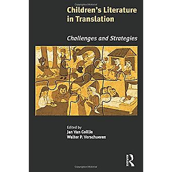 Children's Literature in Translation - Challenges and Strategies by Ja