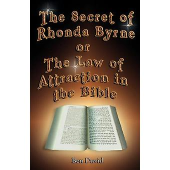 The Secret of Rhonda Byrne or the Law of Attraction in the Bible by B