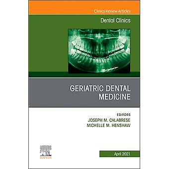 Geriatric Dental Medicine An Issue of Dental Clinics of North America by Edited by Joseph M Calabrese & Edited by Michelle M Henshaw