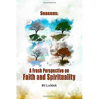 The Seasons of Belief A New Perspective on Faith� and Spirituality
