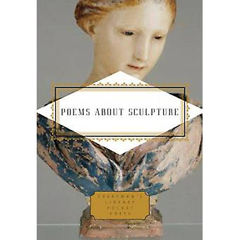 Poems About Sculpture by Preface by Robert Polito Edited by Murray Dewey