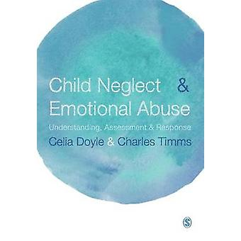 Child Neglect and Emotional Abuse by Doyle & Celia