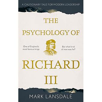 The Psychology of Richard III by Mark Lansdale