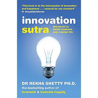 Innovation Sutra The Secret of Good Business and a Good Life