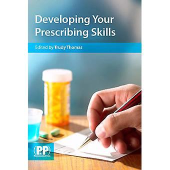 Developing Your Prescribing Skills by Trudy Thomas - 9780853698814 Bo