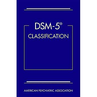 DSM-5 Classification by American Psychiatric Association - 9780890425