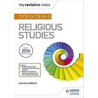 My Revision Notes OCR GCSE (9-1) Religious Studies by Lorraine Abbott