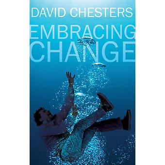 Embracing Change by David Chesters - 9781785892837 Book