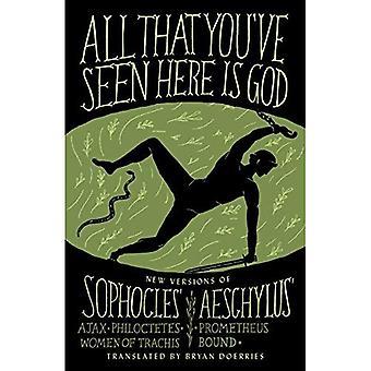 Tous que vous avez vu ici est Dieu: Ajax, Philoctète, femmes nouvelles Versions de quatre grecs tragédies Sophocle de...