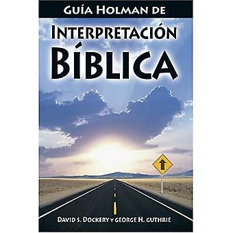 Holman Guide to Interpreting the Bible: Guia Holman de Interpretacion Biblica
