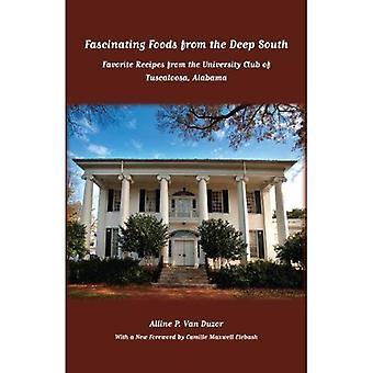 Fascinerande livsmedel från södern: favoritrecept från University Club i Tuscaloosa, Alabama (Fire Ant böcker)