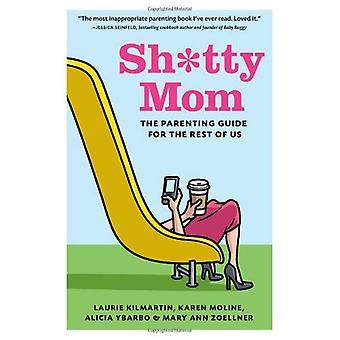 SH * tty mamá: la guía para padres para el resto de nosotros