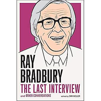 Ray Bradbury: Den sista intervjun: och andra samtal