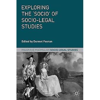Exploring the Socio of SocioLegal Studies by Feenan & Dermot