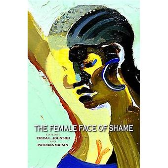 The Female Face of Shame by Johnson & Erica L.