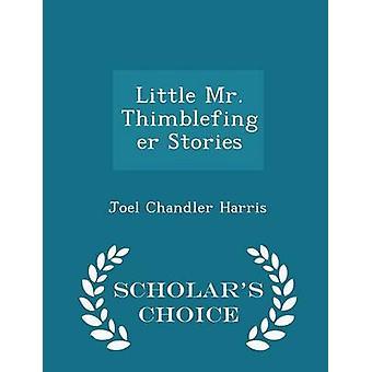 Petite édition choix érudits de M. Thimblefinger histoires par Harris & Joel Chandler