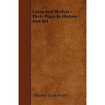 Coins And Medals  Their Place In History And Art by LanePoole & Stanley