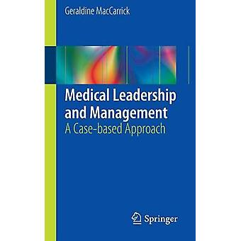 Medical Leadership and Management by MacCarrick