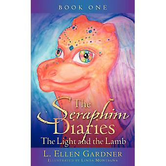 THE SERAPHIM DIARIES THE LIGHT AND THE LAMB by Gardner & L. Ellen