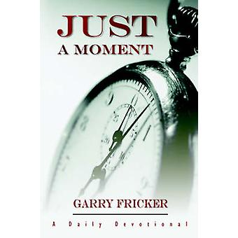 Just a Moment by Fricker & Garry