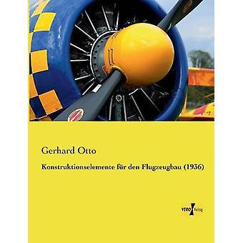 Konstruktionselemente fr den Flugzeugbau 1936 von Otto & Gerhard