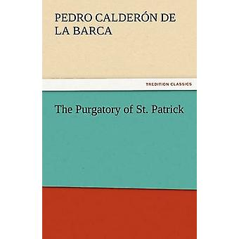 The Purgatory of St. Patrick by Calder N. De La Barca & Pedro