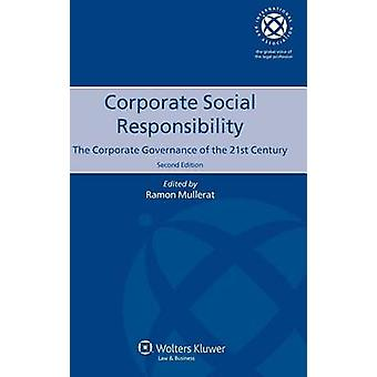 Corporate Social Responsibility The Corporate Governance of the 21st Century  Second Edition by Mullerat & Ramon
