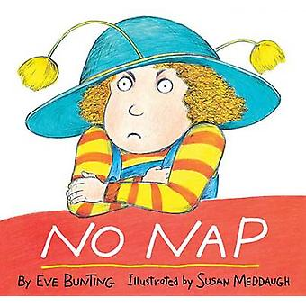 No Nap by Eve Bunting - Susan Meddaugh - 9780395772836 Book